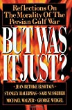 Image of But Was It Just?: Reflections on the Morality of the Persian Gulf War