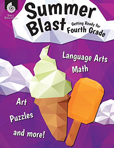 Summer Blast: Getting Ready for Fourth Grade - Full-Color Workbook for Kids Ages 8-10 - Reading, Writing, Art, and Math Worksheets - Prevent Summer Learning Loss - Parent Tips (Full Blast)
