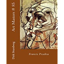 Art Masters # 85: Francis Picabia