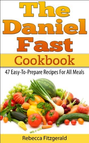 The daniel fast cookbook 47 easy to prepare recipes for all meals the daniel fast cookbook 47 easy to prepare recipes for all meals forumfinder Images