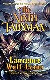 Ninth Talisman, Lawrence Watt-Evans, 0765349027