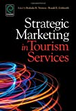 Strategic Marketing in Tourism Services, Rodoula H. Tsiotsou, 1780520700