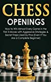 Chess Openings: How to Win Almost Every Game in the