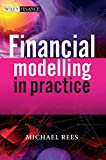 Financial Modelling in Practice: A Concise Guide for Intermediate and Advanced Level