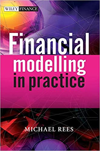 A Concise Guide for Intermediate and Advanced Level Financial Modelling in Practice