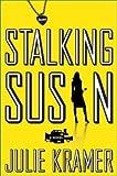 Stalking Susan, Julie Kramer, 0307388514