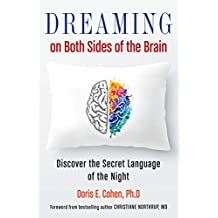 Dreaming on Both Sides of the Brain: Discover the Secret Language of the Night