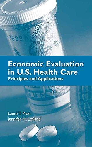 Economic Evaluation in U.S. Health Care: Principles and...