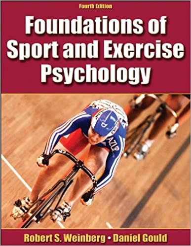 Foundations of sport and exercise psychology 4th edition (fourth.