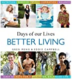 Days of our Lives Better Living: Cast Secrets for a Healthier, Balanced Life