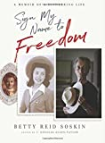 img - for Sign My Name to Freedom: A Memoir of a Pioneering Life book / textbook / text book