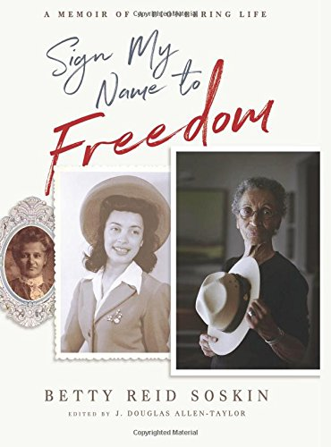 Sign My Name To Freedom  A Memoir Of A Pioneering Life