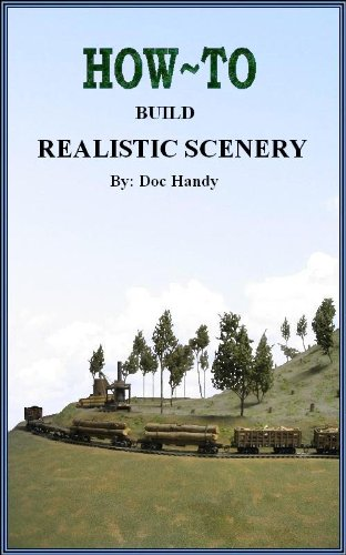 How to Build Realistic Scenery (Doc Handy's Hobby Helpers Book 1)