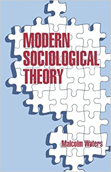 Modern Sociological Theory by Professor Malcolm Waters (1994-01-21)
