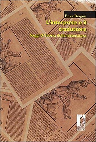 Amazon.it: L'interprete e il traduttore. Saggi di teoria della letteratura  - Biagini, Enza - Libri