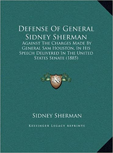 Amazon com: Defense Of General Sidney Sherman: Against The