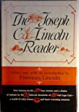 img - for The Joseph C. Lincoln Reader / Edited and with an Introduction by Freeman Lincoln book / textbook / text book