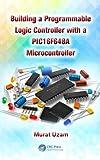 Building Programmable Logic Controller, Murat Uzam, 146658985X