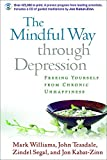 img - for The Mindful Way Through Depression: Freeing Yourself from Chronic Unhappiness (Book & CD) book / textbook / text book