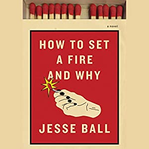 How to Set a Fire and Why Audiobook