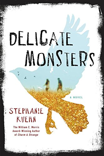 Delicate Monsters: A Novel