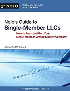 Nolo's Guide to Single Member LLCs: How to Form and Run Your Single Member Limited Liability Company by NOLO