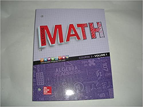 Glencoe MATH - Course 3 - Volume 1: McGraw-Hill Education