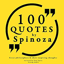 100 quotes by Spinoza (Great Philosophers and Their Inspiring Thoughts)