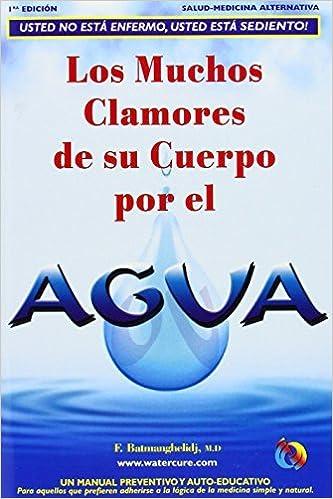 Spa-Los Muchos Clamores de Su Cuerpo Por El Agua by M.D. F. ...