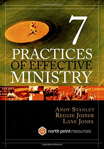Seven Practices of Effective Ministry (North Point Resources)