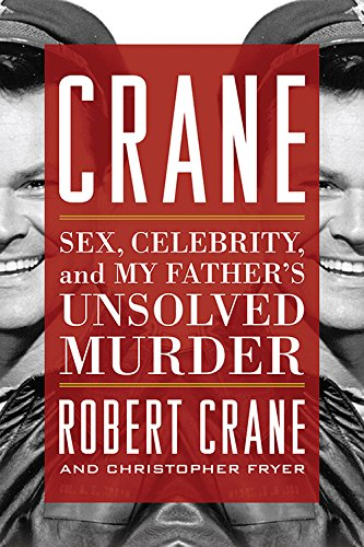 Crane: Sex, Celebrity, and My Father