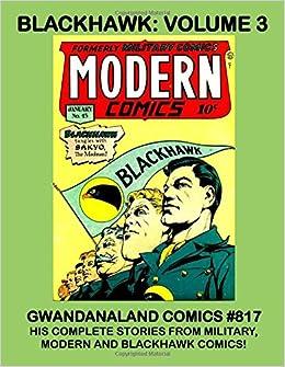 Blackhawk - Volume 3: Gwandanaland Comics #817 -- A Great 5-Volume Collection of Blackhawk!