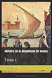 Histoire de la République de Venise: Tome I