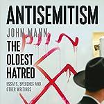 Antisemitism: The Oldest Hatred | John Mann