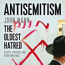 Antisemitism: The Oldest Hatred Audiobook by John Mann Narrated by Saul Reichlin