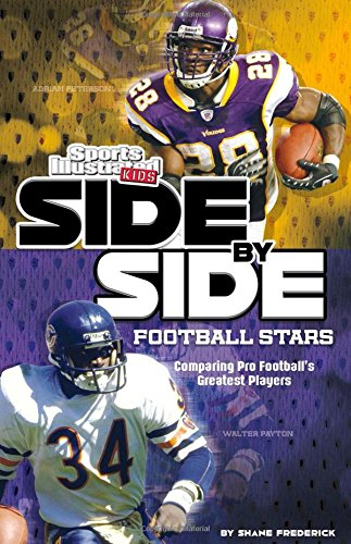 Side-by-Side Football Stars: Comparing Pro Football's Greatest Players (Side-by-Side Sports) (Football Star)
