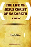 The Life of Jesus Christ of Nazareth - a Study, Rush Rhees, 1615340777