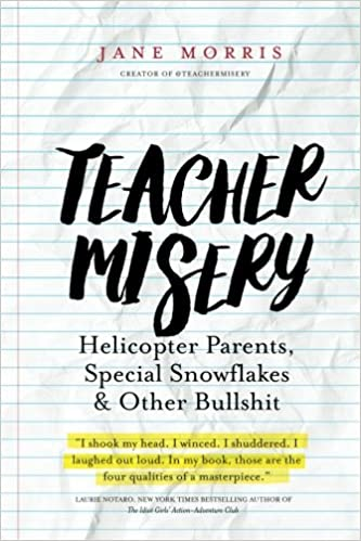 Teacher Misery: Helicopter Parents, Special Snowflakes, and