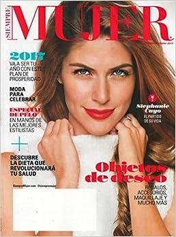 Siempre Mujer Magazine Diciembre 2016/Enero 2017 | Stephanie Cayo