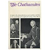 The Chathamites : a Study in the Relationship between Personalities and Ideas in the Second Half of the Eighteenth Century / by Peter Brown