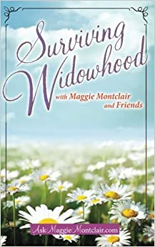 Book Surviving Widowhood: with Maggie Montclair and Friends by Maggie Montclair (2012-01-18)