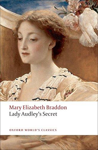 Lady Audley's Secret (Oxford World's Classics)