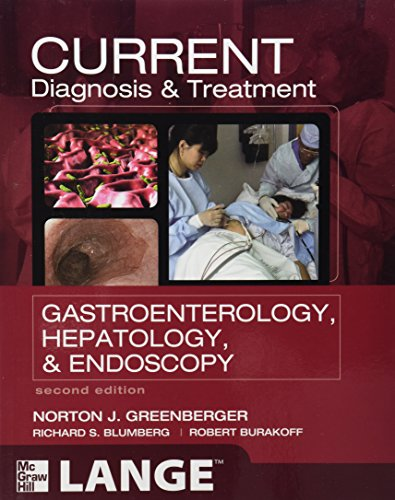 CURRENT Diagnosis & Treatment Gastroenterology, Hepatology, & Endoscopy, Second Edition (LANGE CURRENT Series)
