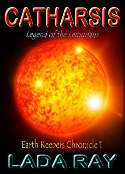 Catharsis, Legend of the Lemurians (Earth Keepers 1) by [Ray, Lada]