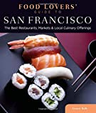 Food Lovers' Guide to® San Francisco: The Best Restaurants, Markets & Local Culinary Offerings (Food Lovers' Series) offers