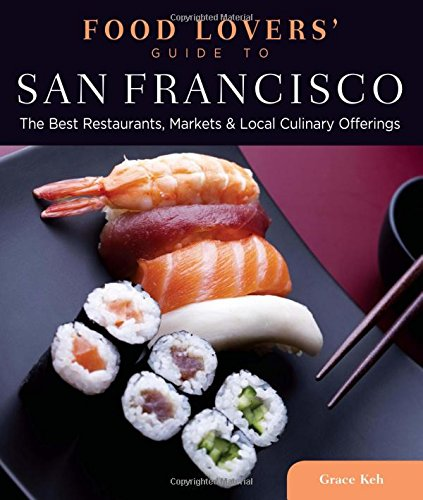 Food Lovers' Guide to® San Francisco: The Best Restaurants, Markets & Local Culinary Offerings (Food Lovers' Series) ebook
