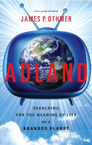 Image of Adland: Searching for the Meaning of Life on a Branded Planet