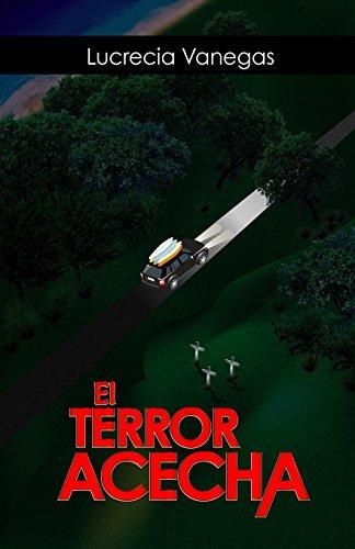 El terror, acecha (Spanish Edition) [Lucrecia Vanegas] (Tapa Blanda)