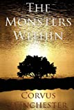 The Monsters Within, Corvus Winchester, 0615830226