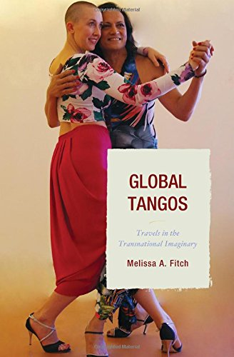 Download Global Tangos: Travels in the Transnational Imaginary PDF